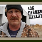 Ask Farmer Harland